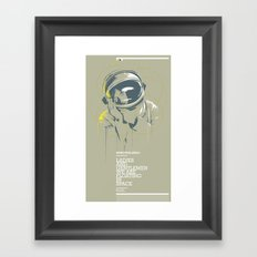 Ladies and gentlemen we are floating in the space. Framed Art Print