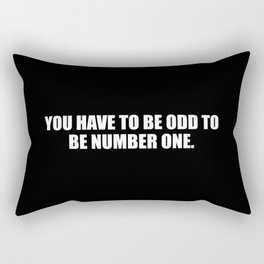 you need to be odd to be number one funny quote Rectangular Pillow