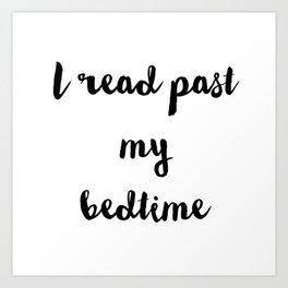 I read past my bedtime. Art Print