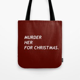 MURDER HER FOR CHRISTMAS. Tote Bag