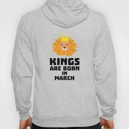Kings are born in MARCH T-Shirt D3vec Hoody