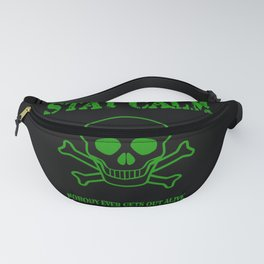 Stay Calm - Nobody Ever Gets Out Alive Fanny Pack