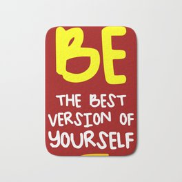 Be the best version of yourself, red, yellow Bath Mat