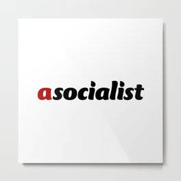 asocialist Metal Print