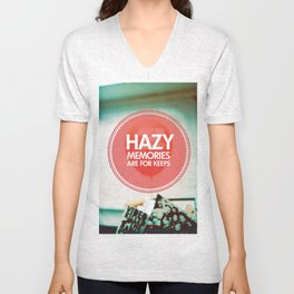 Hazy Memories Are For Keeps Unisex V-Neck