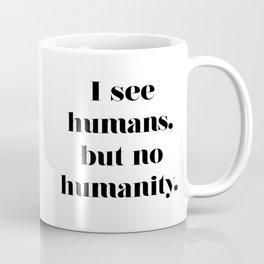 HUMANITY? Coffee Mug