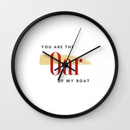 You are the Oar of my Boat  Wall Clock