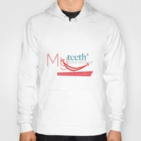dentist Hoodies featuring My teeth are good because my dentist is excellent by Ezarok