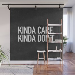 Kinda Care, Kinda Don't Wall Mural