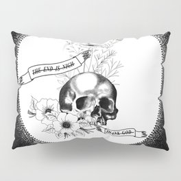 The End Is Nigh Pillow Sham