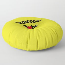 Someones Babe Floor Pillow