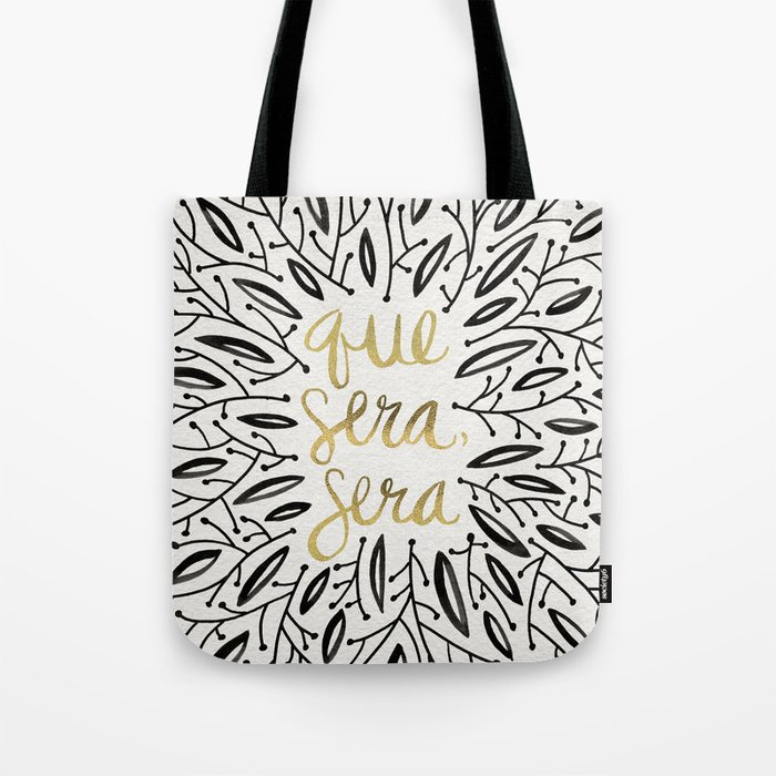 Whatever Will Be, Will Be – Black & Gold Tote Bag