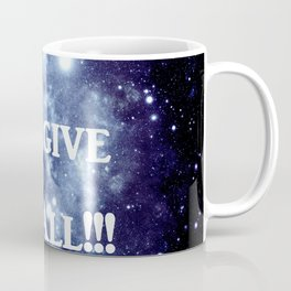 Blue Galaxy : I Forgive It All Coffee Mug
