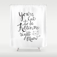 mew Shower Curtains featuring Right Meow by Jenna Settle