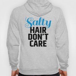 Salty Hair Don't Care Hoody