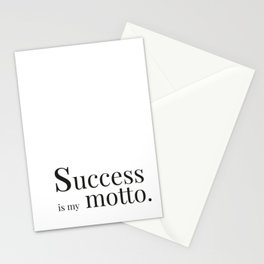 Success is my motto Stationery Cards