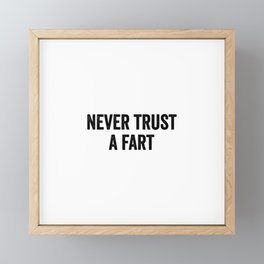 Never trust a fart Framed Mini Art Print