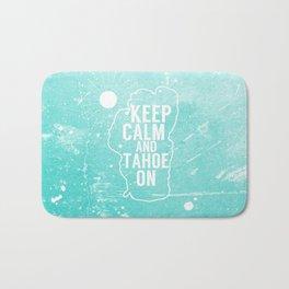 Keep Calm and Tahoe On Bath Mat