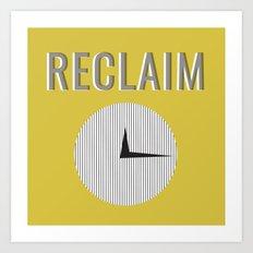 RECLAIM Art Print
