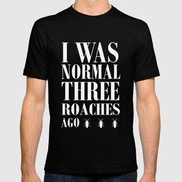 THREE ROACHES AGO T-shirt