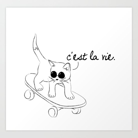 CARELESS CAT - C'EST LA VIE Art Print