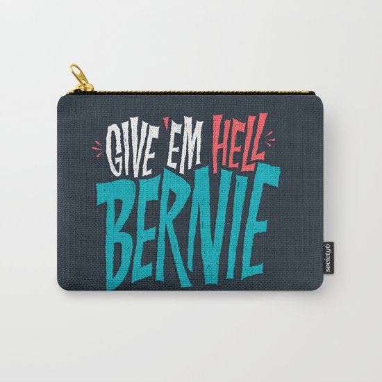 Give 'em Hell Bernie Carry-All Pouch