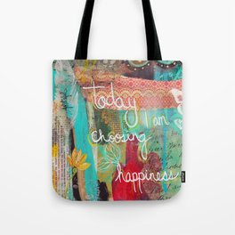 today I am choosing happiness Tote Bag