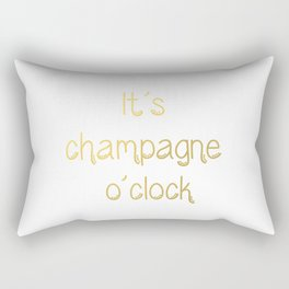 It's Champagne O'clock . Special godl letters for Champagne lovers. Rectangular Pillow