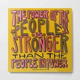 The Power of the People Metal Print