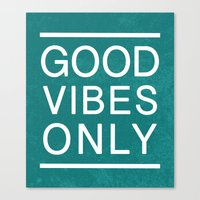 good vibes only Canvas Prints featuring Good Vibes Only by Jenna Davis Designs