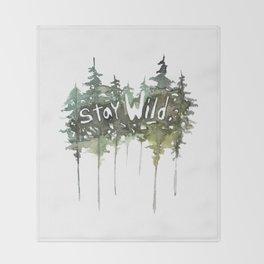 Stay Wild - pine tree stencil words art print Throw Blanket