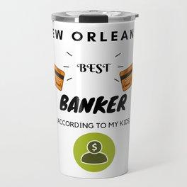 New Orleans' Best Banker Travel Mug