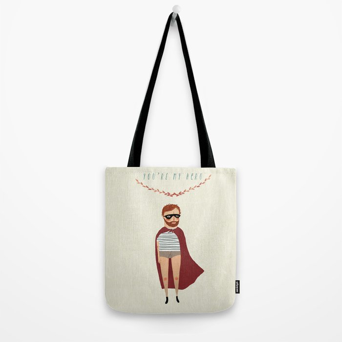 You're my hero Tote Bag
