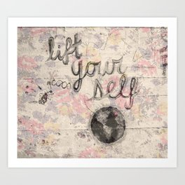 Lift Yourself Art Print