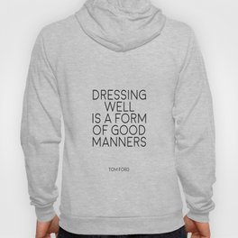 TOM FORD QUOTE Fashion Print Fashion Wall art Dressing Well is a form of good manners Printable Art Hoody