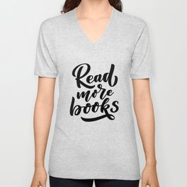 Read mor book - bookaholic quotes handwriting typography Unisex V-Neck