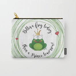 Funny Frog || Better a frog today... || Hen Party || Engagement || Funny gift Carry-All Pouch