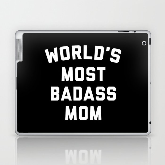 Badass Mom Funny Quote Laptop & iPad Skin