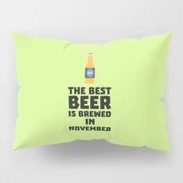 Best Beer is brewed in November T-Shirt Dk446 Pillow Sham