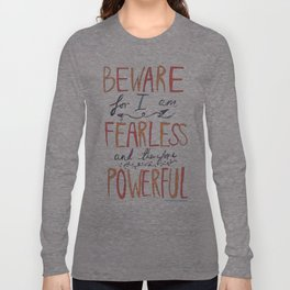 BEWARE, FEARLESS, POWERFUL: FRANKENSTEIN by MARY SHELLEY Long Sleeve T-shirt