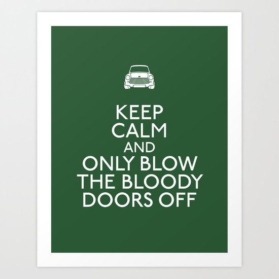 Only blow the bloody doors off Art Print