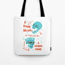 Drunk Mouth Sober Mind Skulled Tote Bag