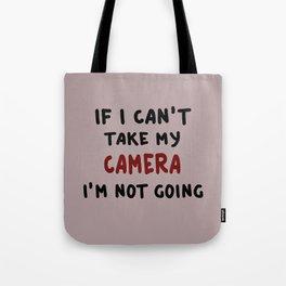 If I can't take my camera... Tote Bag