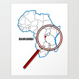 Burundi Under A Magnifying Glass Art Print