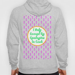 I Only Accept My Apologies In Cash Hoody