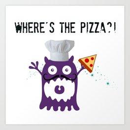 Where's the pizza?! Art Print
