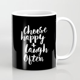 Choose Happy and Laugh Often black and white contemporary typography design home wall decor canvas Coffee Mug