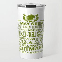 If You Mess With My Horse Travel Mug
