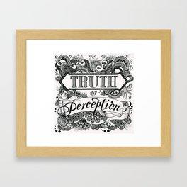 Truth or Perception Framed Art Print