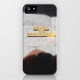 Where Is Beautiful iPhone Case